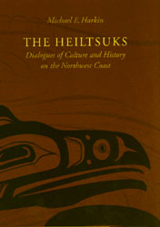 The Heiltsuks Dialogues of Culture and History on the Northwest Coas book cover
