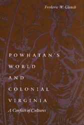 Powhatan's World and Colonial Virginia A Conflict of Cultures book cover
