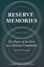 Reserve Memories: The Power of the Past in a Chilcotin Community book cover