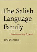 The Salish Language Family: Reconstructing Syntax book cover