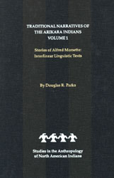 Traditional Narratives of the Arikara Indians (Interlinear translations) Volume 1 book cover
