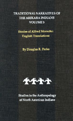 Traditional Narratives of the Arikara Indians, English Translations, Volume 3 book cover